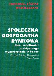 spoleczn-gospodarka-rynkowa-idee-i-mozliwosci-praktycznego-wykorzystania-w-polsce