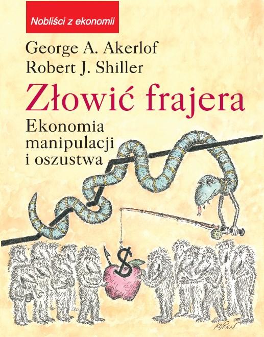 """O książce """"Złowić frajera. Ekonomia manipulacji i oszustwa"""""""